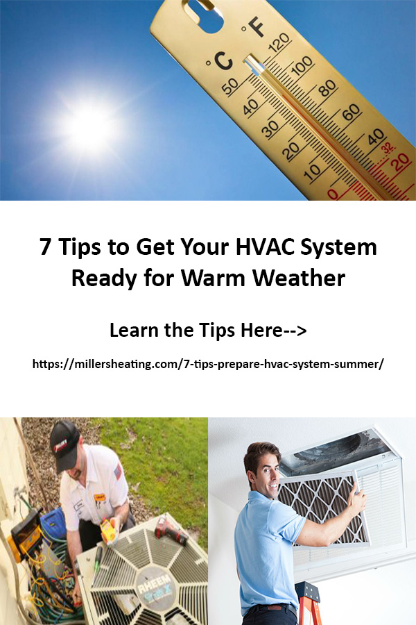Summer is just around the corner, which means it is time for your springtime maintenance of your heating and cooling systems. Read our top 7 summer HVAC tips for preparing your HVAC system for the warm weather. #summer #summerprep #HVAC @millersheatingair
