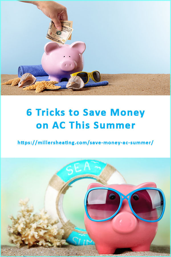 There are easy ways to save money on your AC this summer including: using your ceiling fan, re-evaluating your thermostat placement, set your thermostat on a timed program, replacing your AC, and maintaining your AC with an annual tune up. #AC #utilitybills #summer @millersheatingair