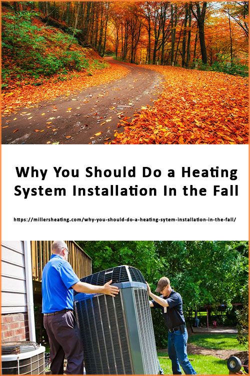 The Fall can be one of the best times to do a heating system install. Summertime is notoriously the busiest season of year for HVAC companies. Often these companies are booked 3-4 weeks out for installs due to the high demand for air conditioning. However, it's a different story in the Fall. Learn all the benefits of getting an install in the Fall. #Heating #HVAC #Fall #Install @millersheatingair