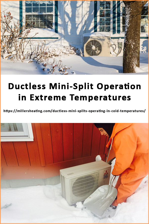 Ductless mini-splits require special attention during extremely cold weather. Learn how they best operate in the winter to avoid mini-split service repair. #ductless #mini-split #winter @millersheatingair