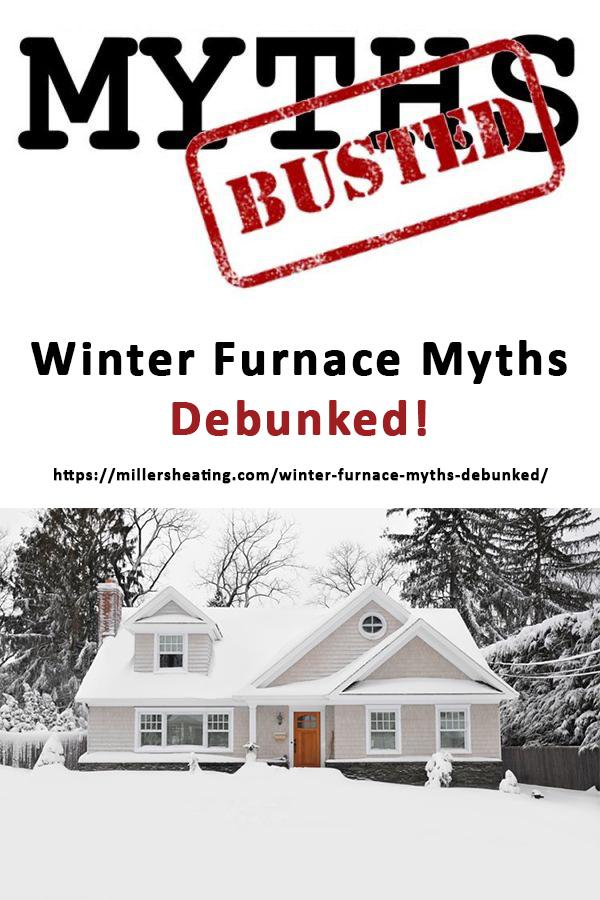 During the winter months, we all want to keep our home comfortably warm while not spending too much money. Unfortunately, there are a lot of furnace myths that are circulating on the internet and by word of mouth. These furnace myths won't actually save you money and may harm your furnace resulting in necessary service repair. In this blog, we tackle some of the most common furnace myths around energy savings during the chilly winter months. #winter #furnace #myths @millersheatingair