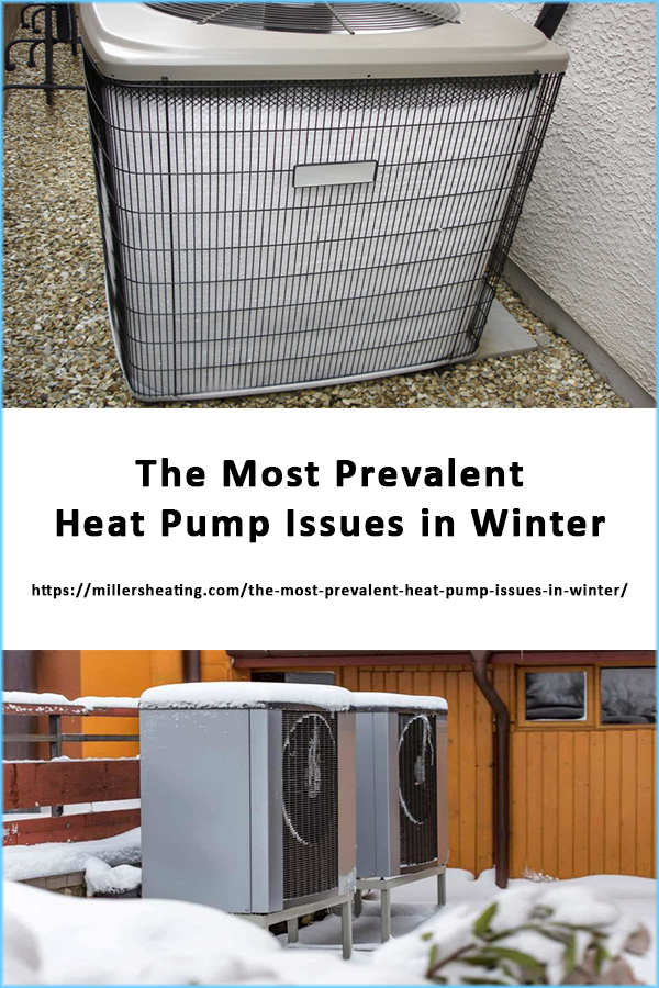 Learn what are the most common issues your residential heat pump can have in winter and our top tips of what you can do about it. #heatpump #heating #winter @millersheatingair